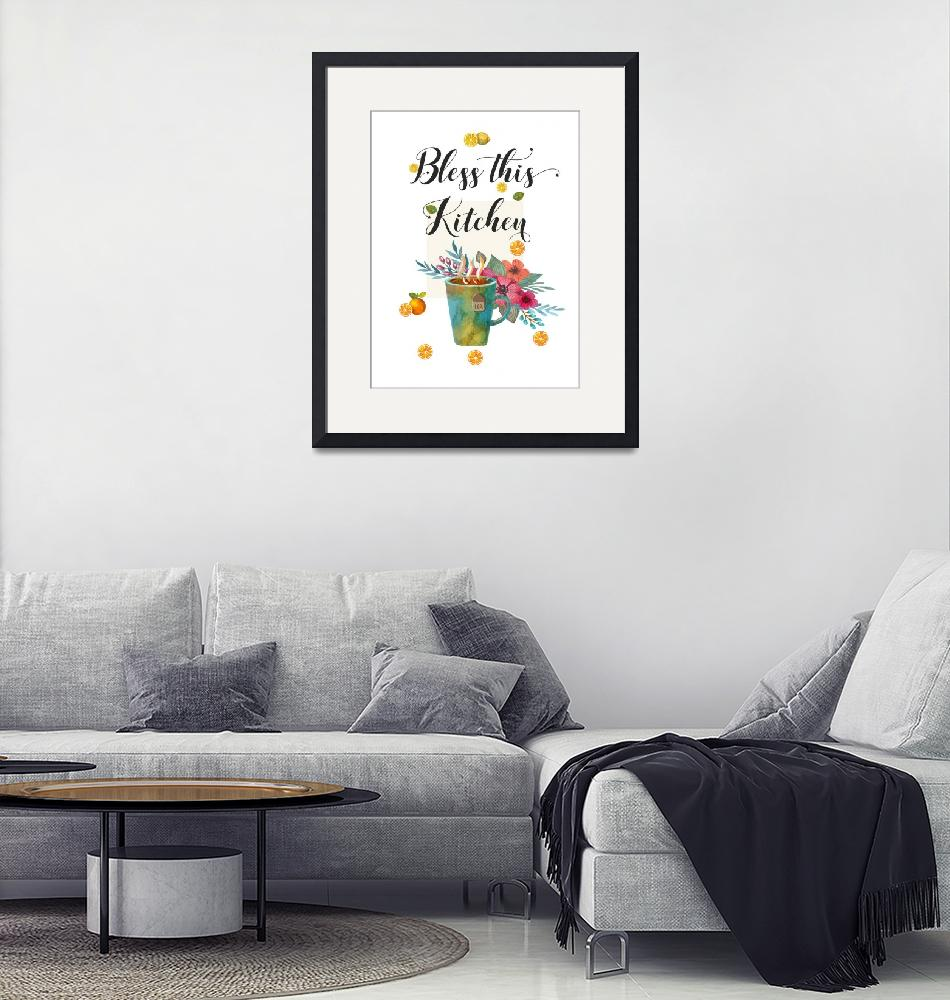 """""""Bless this kitchen Quote Kitchen Decor""""  (2018) by Maggy"""
