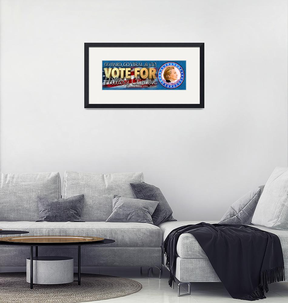 """""""Go Hard, Go Viral, Go Vote! II"""" (2016) by DonThornton"""