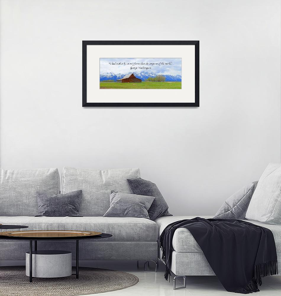 """George Washington Quotes Art Print, Grand Teton""  by artsandi"