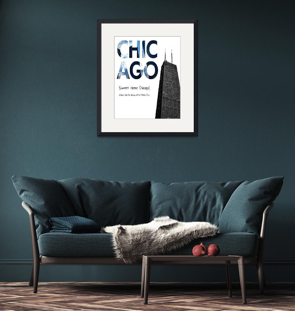 """Sweet Home Chicago""  by DesignWheel"