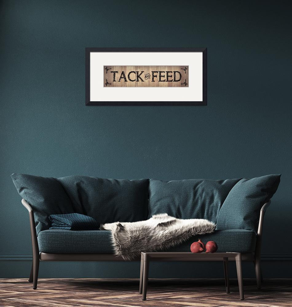 """""""TACK AND FEED SIGN""""  (2019) by Studio8974"""