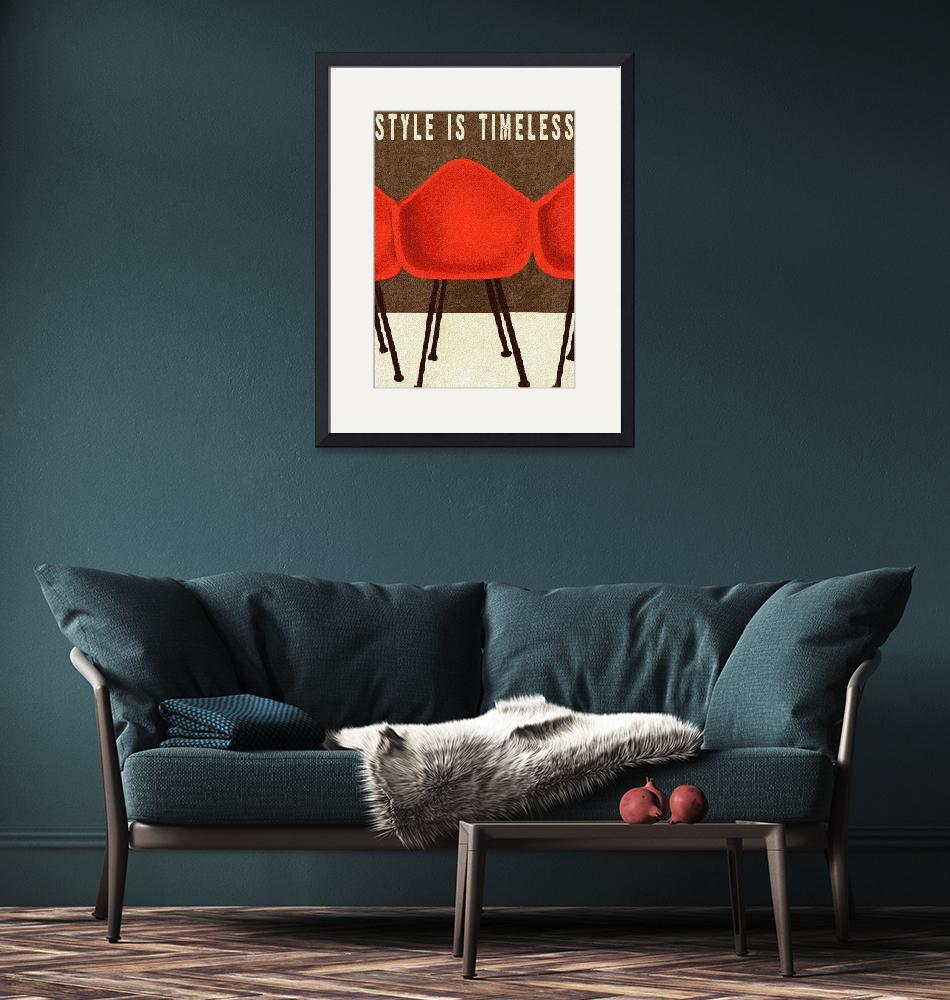 """""""STYLE IS TIMELESS - MID CENTURY EAMES CHAIRS""""  (2009) by lisaweedn"""