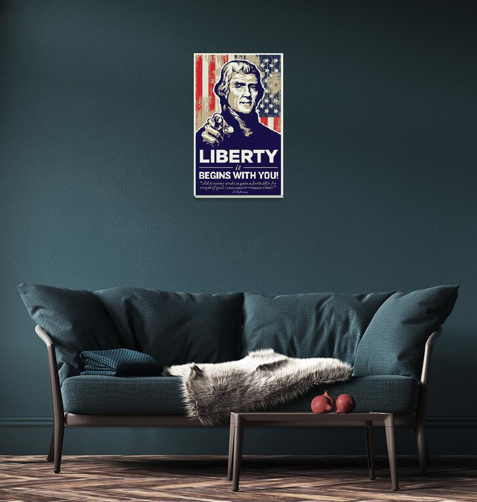 """""""Jefferson Liberty Begins With You Poster""""  (2009) by libertymaniacs"""