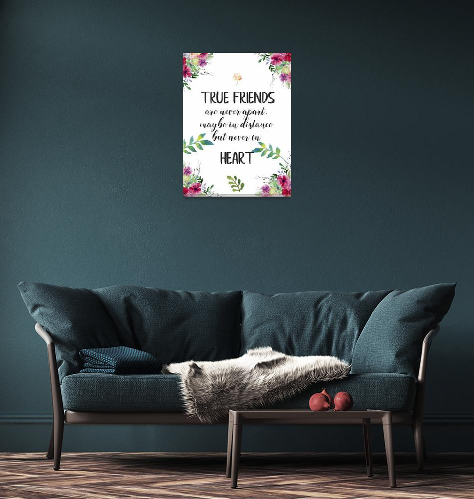 """True Friends Friendship Quote Gift Poster""  (2019) by Maggy"