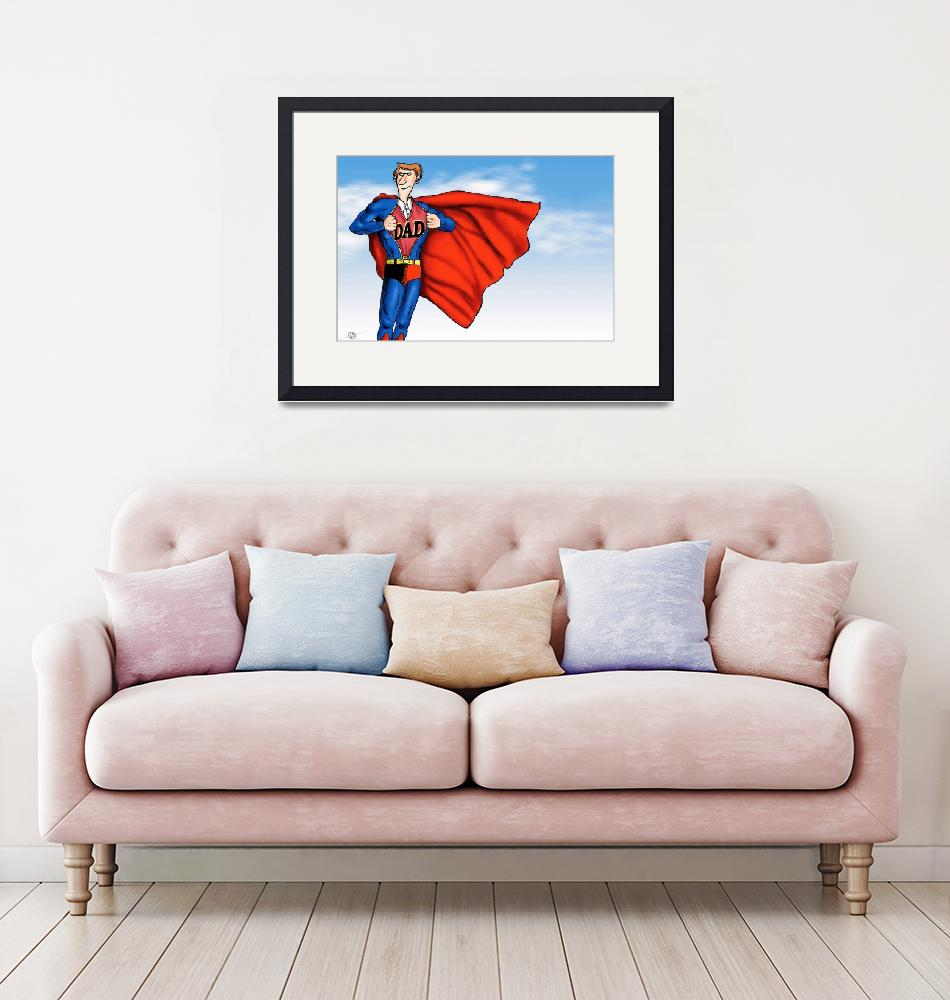 """Daddys Home Superman Dad""  by RubinoFineArt"