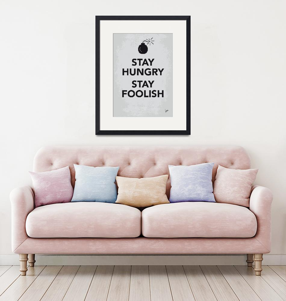 """My Stay Hungry Stay Foolish poster""  by Chungkong"