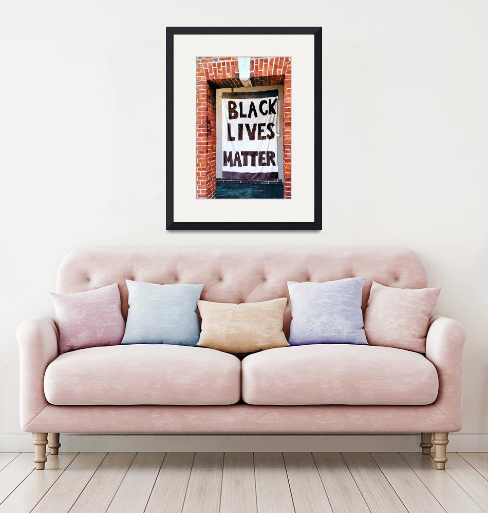 """Black Lives Matter Banner""  (2019) by WilshireImages"