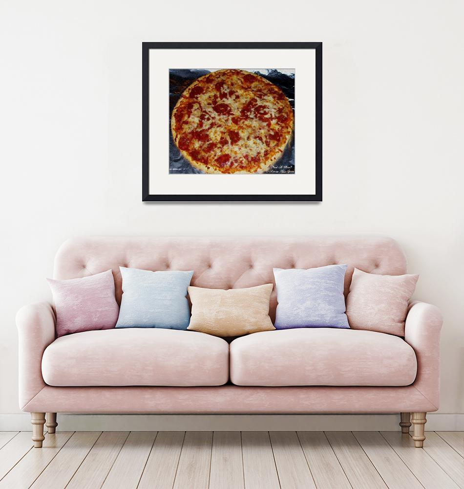 """Pizza - Photography/Digital Art""  (2007) by Need-A-Photo"