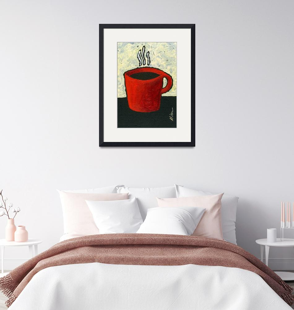 """""""A Red Cup of Joe""""  (2010) by JanetNelson"""