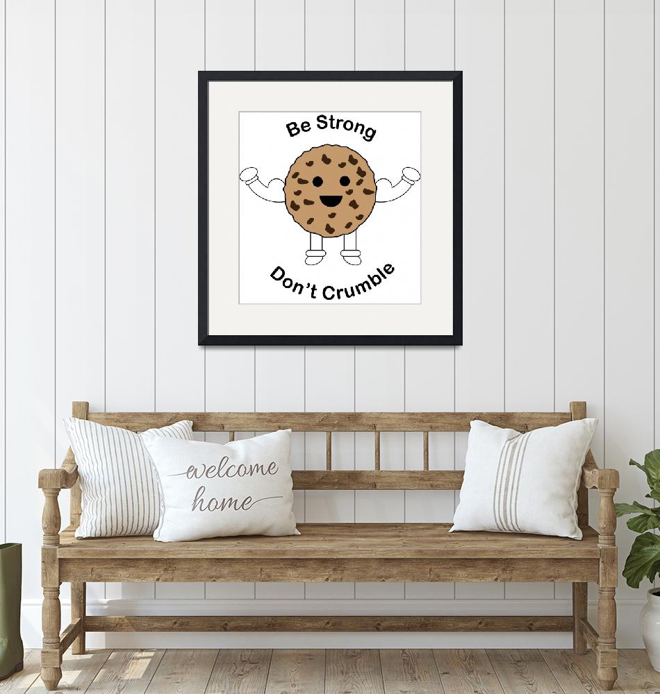 """""""Be Strong Chocolate Chip Cookie Funny""""  (2020) by ValeriesGallery"""