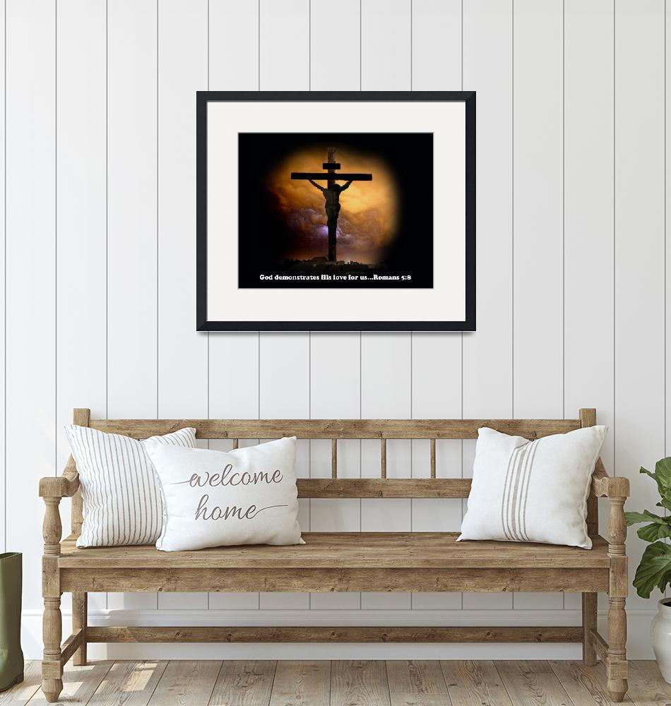 """""""God demonstrates His love for us""""  (2010) by ethought"""