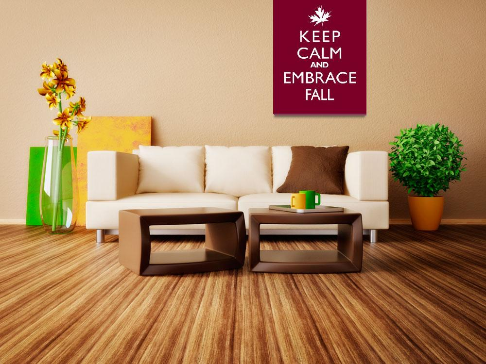 """""""Keep Calm and Embrace Fall&quot  by cjprints"""