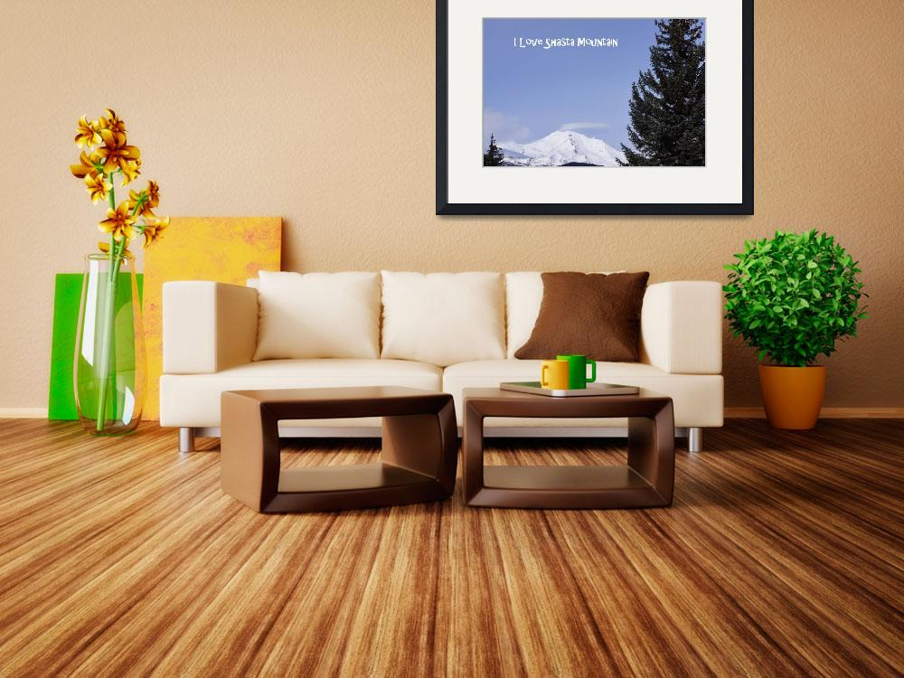 """I Love Shasta Mountain Photography Art Prints&quot  (2014) by BasleeTroutman"