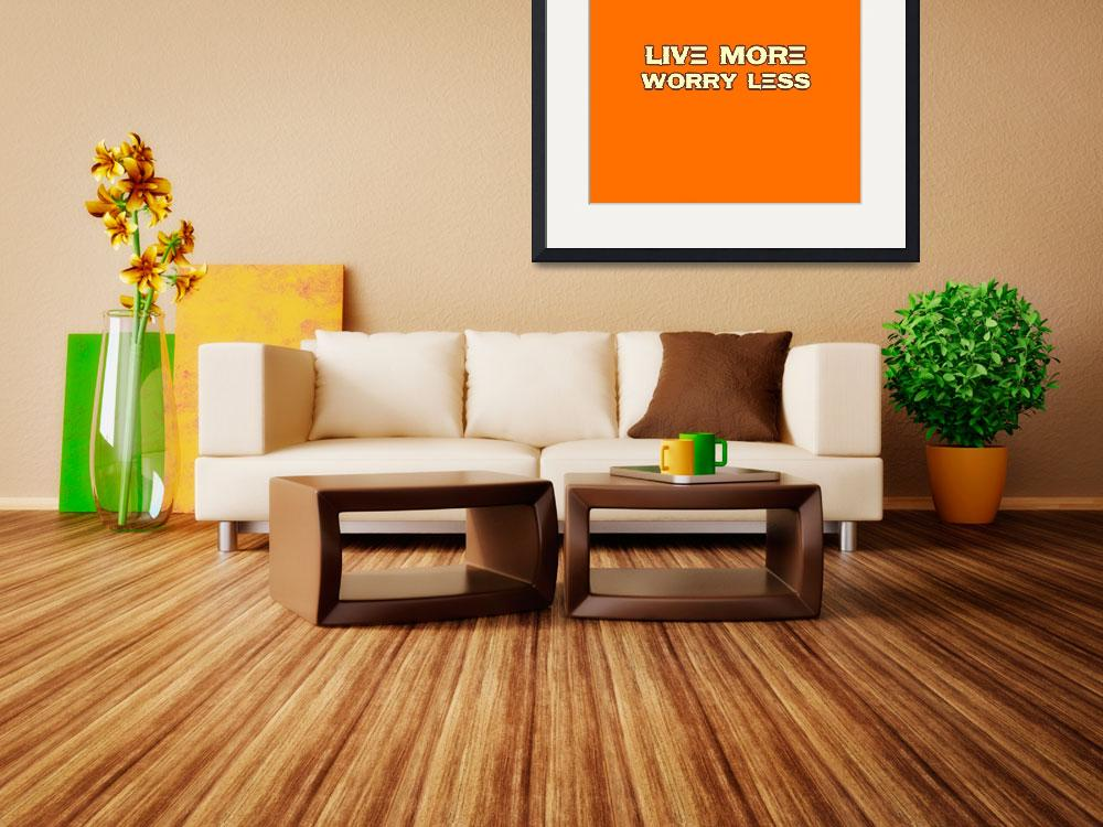 """""""Live more worry less - Life Inspirational Quote 3&quot  by motionage"""
