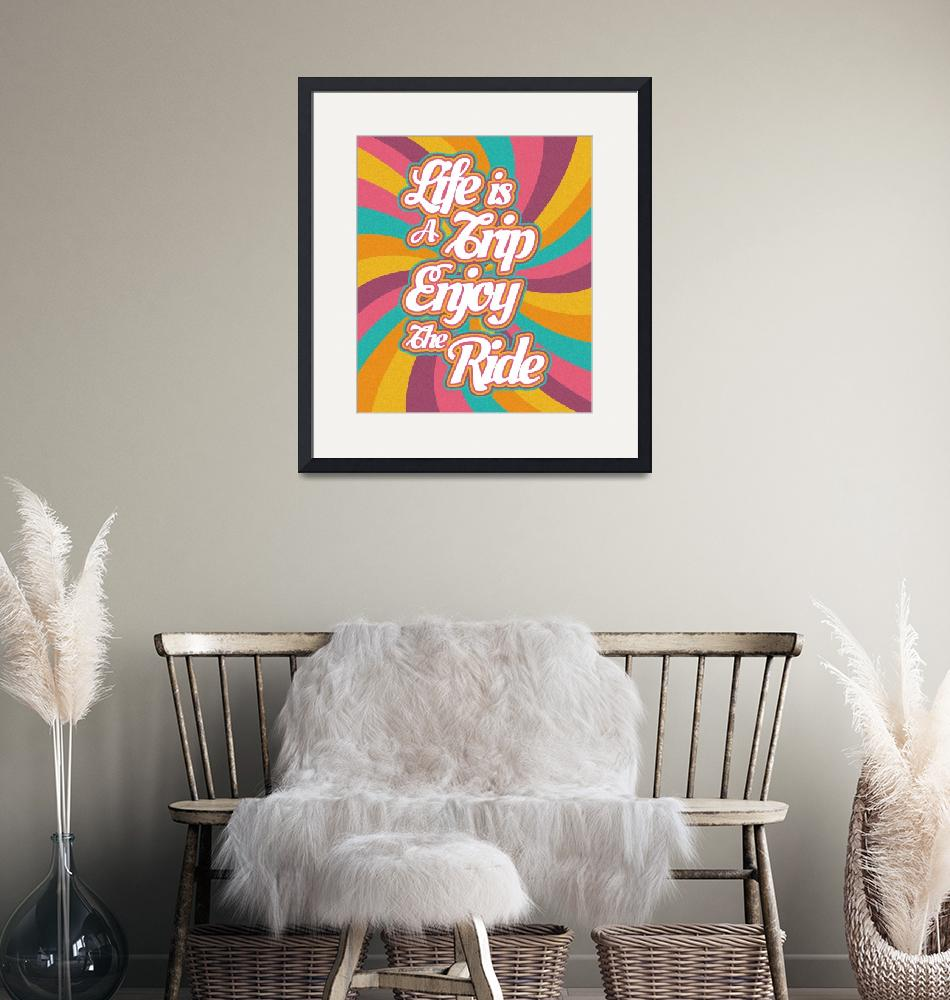 """""""Life Is A Trip - Enjoy The Ride""""  (2019) by ImageMonkey"""