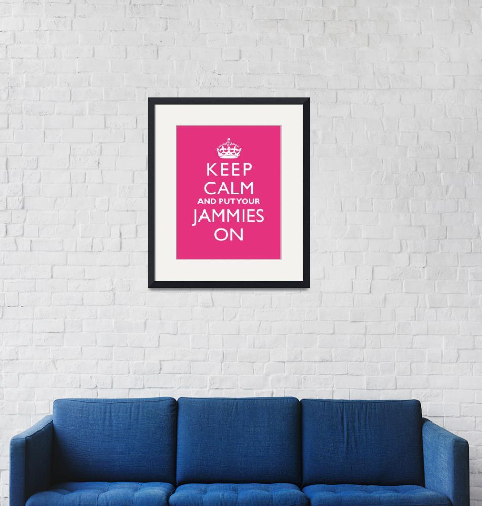 """Keep Calm and Put Your Jammies On 11x14""  by cjprints"