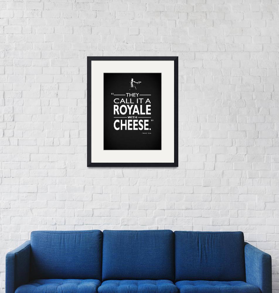 """""""A Royale With Cheese"""" (2017) by mark-rogan"""