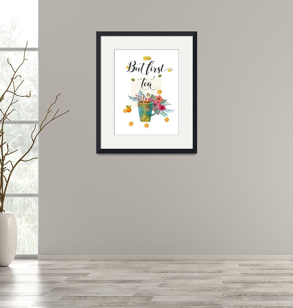 """""""Tea Time Quote Kitchen Office decor""""  (2019) by Maggy"""