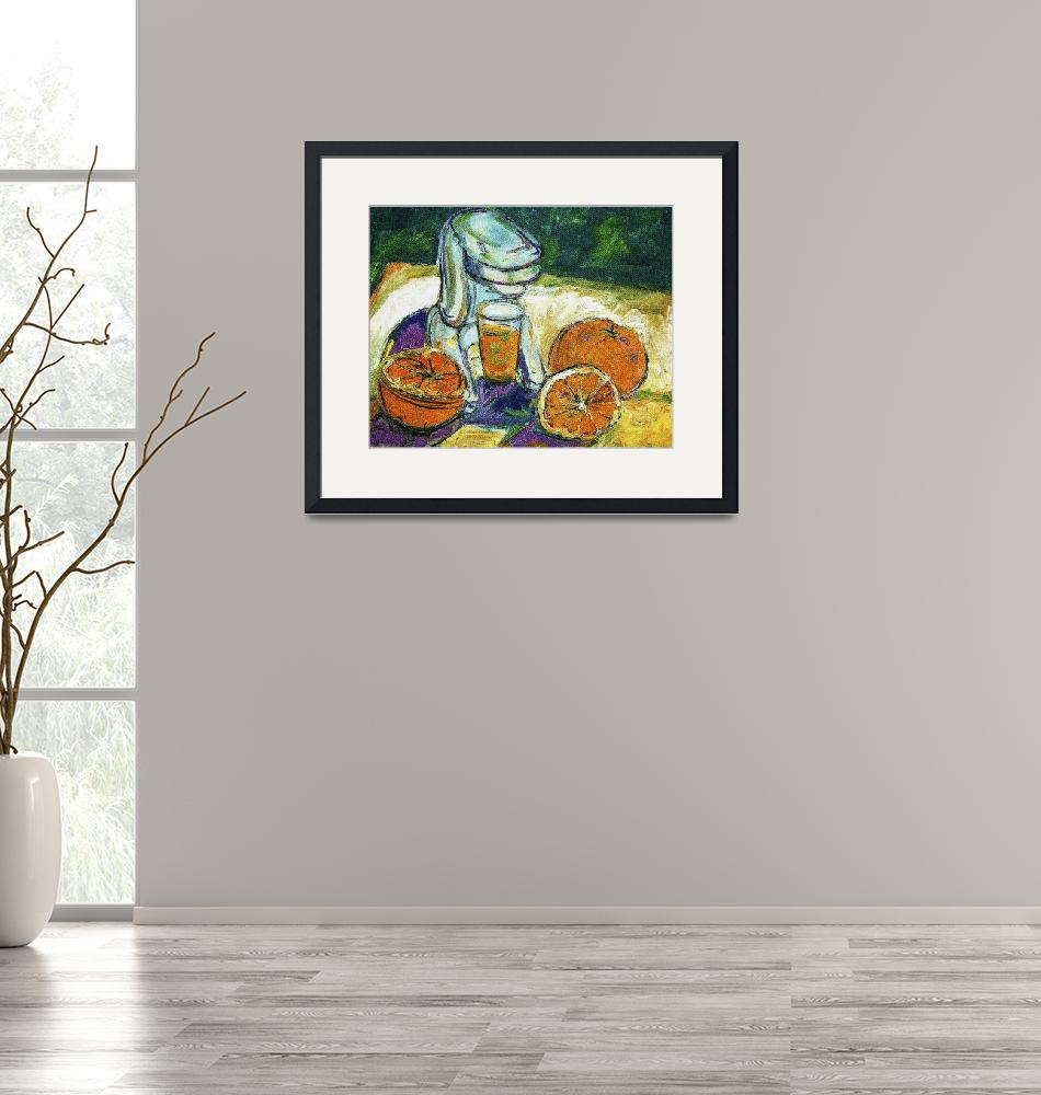 """""""Orange Juice Oil Painting""""  (2014) by GinetteCallaway"""