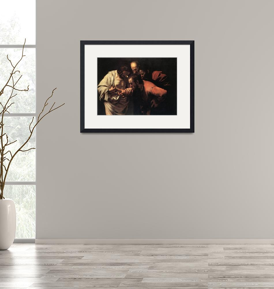 """""""Caravaggio The Incredulity Of Saint Thomas""""  by oldies"""