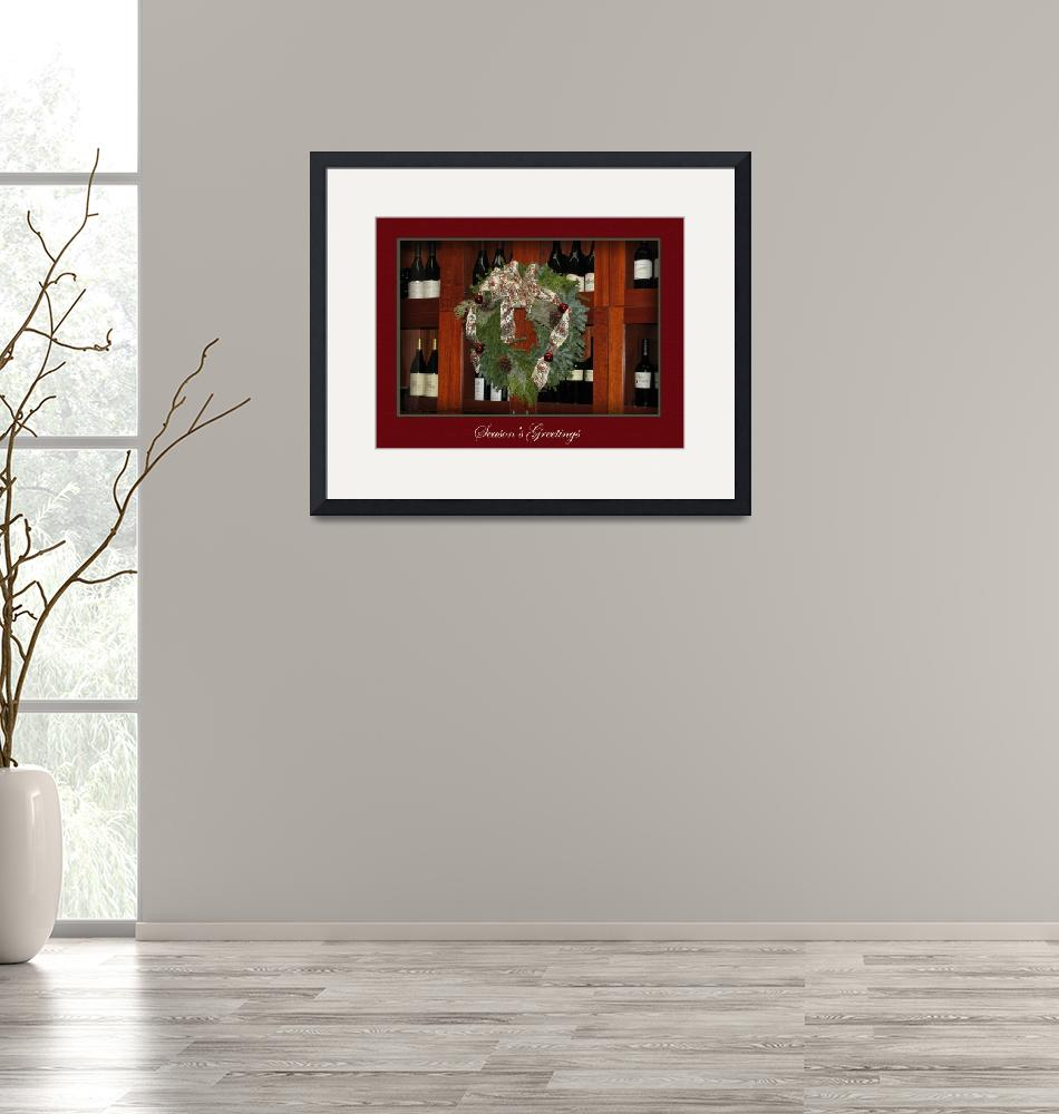 """""""Holiday Wreath & Wine""""  (2008) by theHOELstudio"""