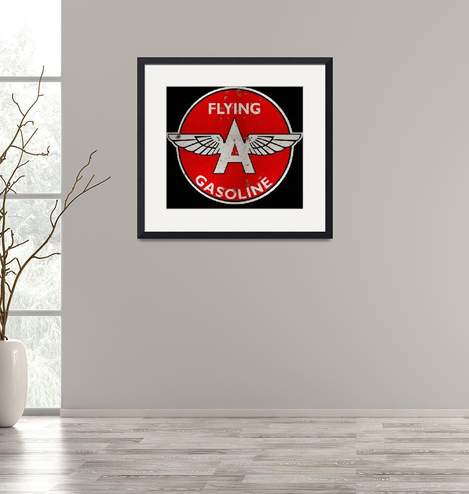 """""""Flying A Gasoline vintage sign"""" (2014) by felixpadrosa"""