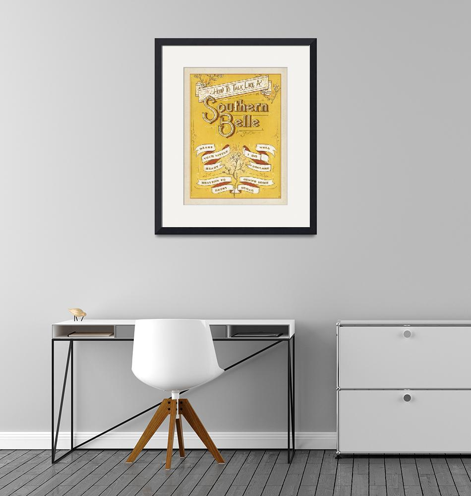 """""""How to Talk Like a Southern Belle""""  by artlicensing"""