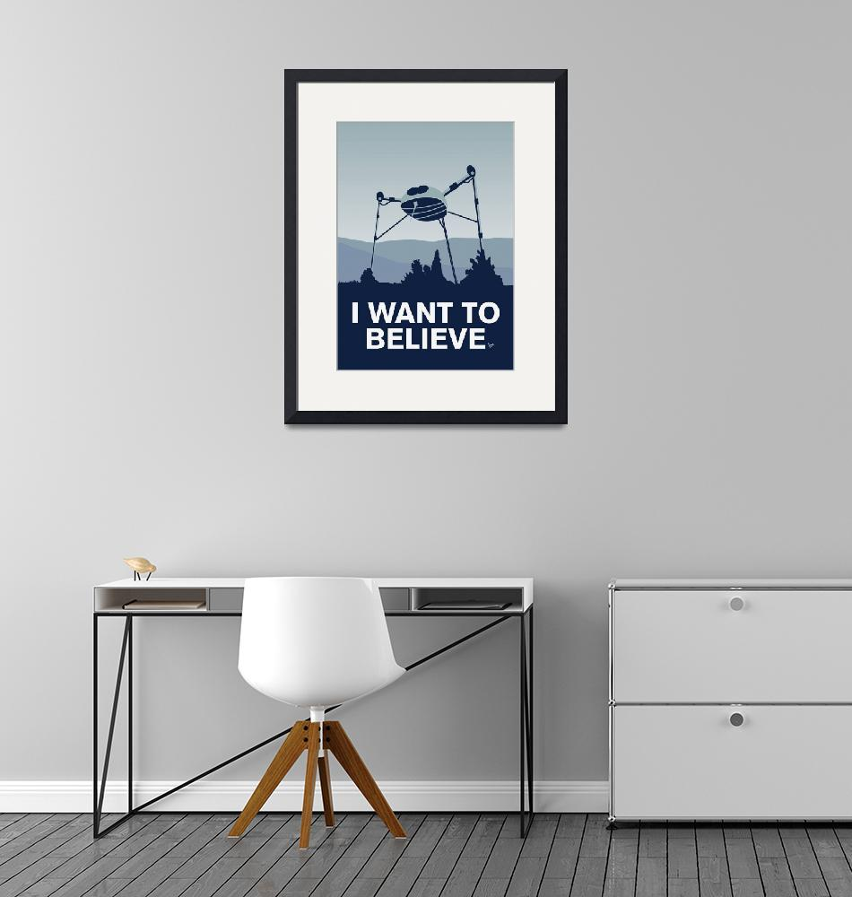 """""""My I want to believe poster-war-of-the-worlds""""  by Chungkong"""