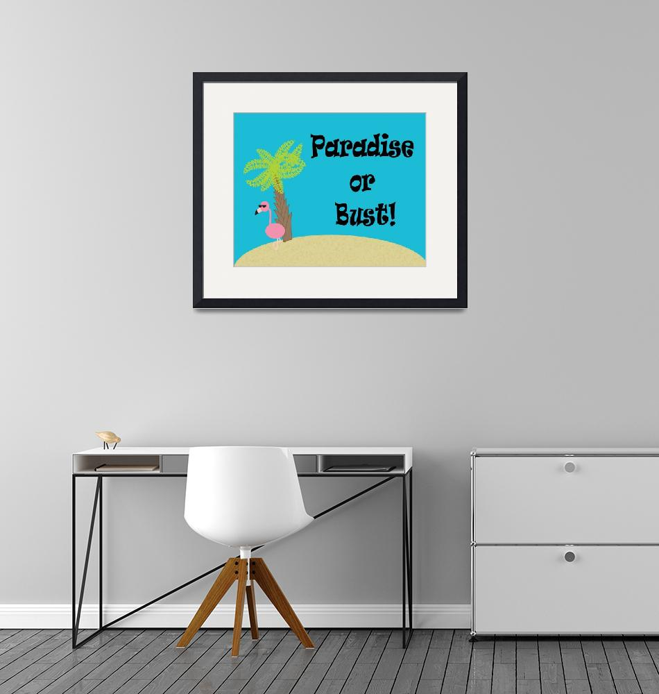 """Flamingo Paradise or Bust""  (2013) by ValeriesGallery"