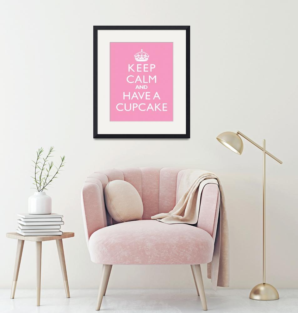 """""""Keep Calm and have a cupcake"""" by cjprints"""