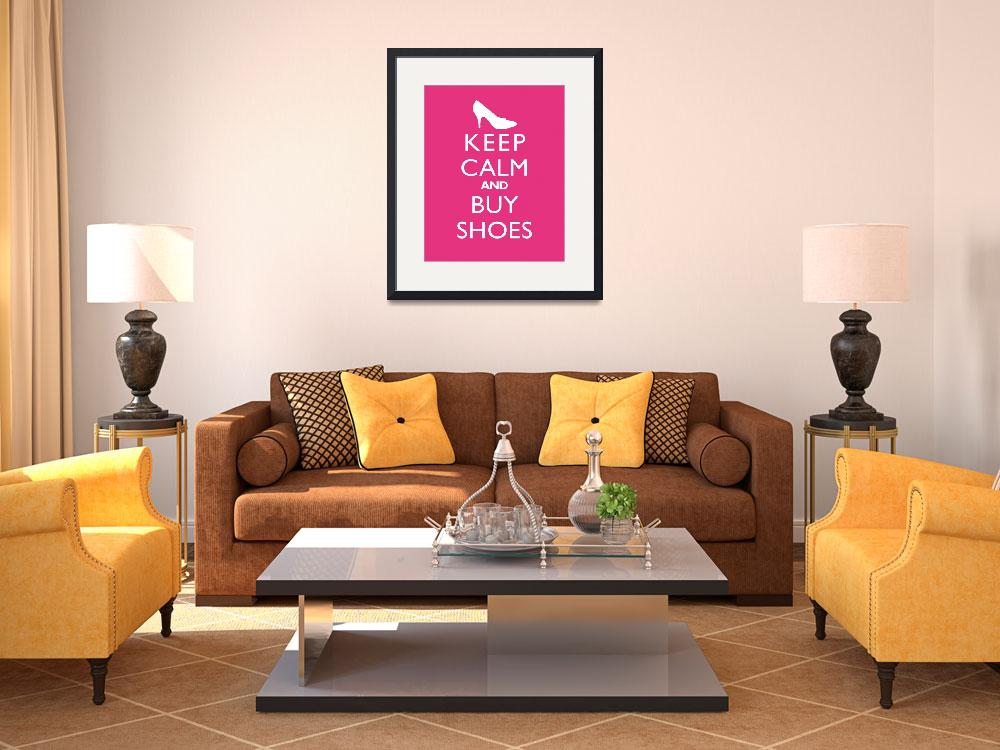 """""""Keep Calm and Buy Shoes 8x10 Passion Fruit""""  by cjprints"""