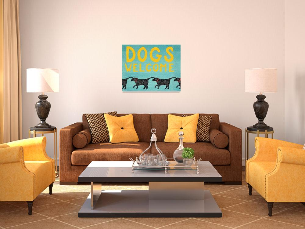 """""""Dogs Welcome&quot  by artlicensing"""
