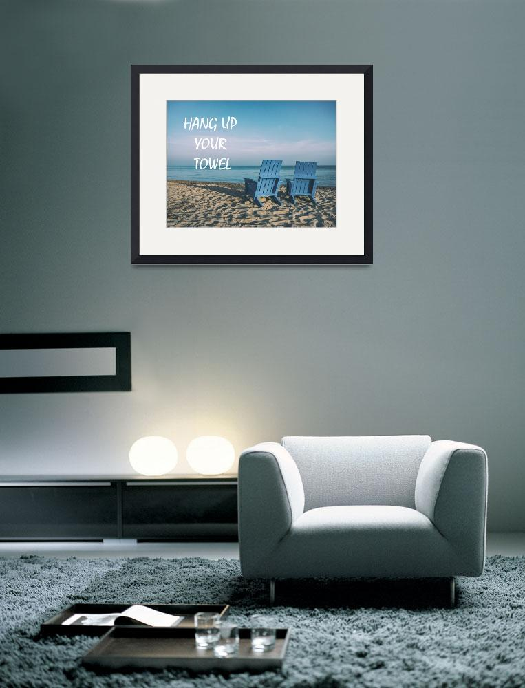 """""""Beach Art - Hang up your towel""""  by motionage"""