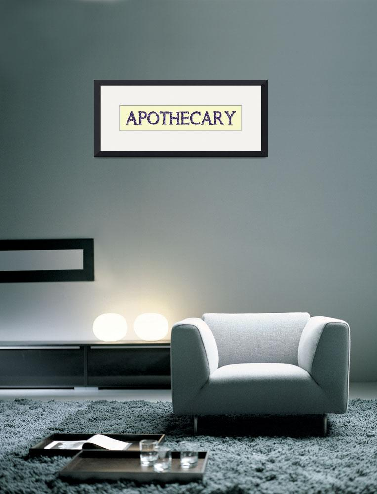 """APOTHECARY SIGN""  (2019) by Studio8974"