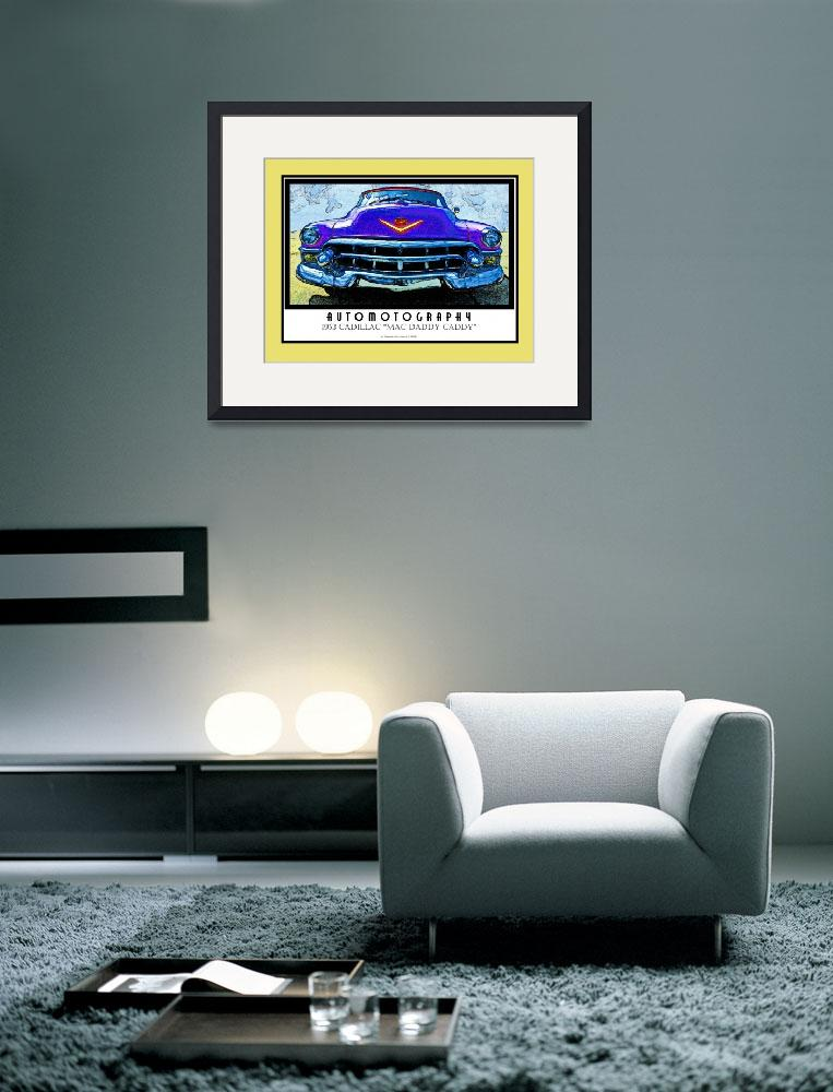 """1953 Cadillac Mac Daddy Caddy Poster Gold Border""  (2008) by Automotography"