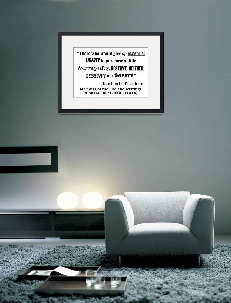 """""""Liberty and Security Benjamin Franklin Quote""""  by ArtHistory"""
