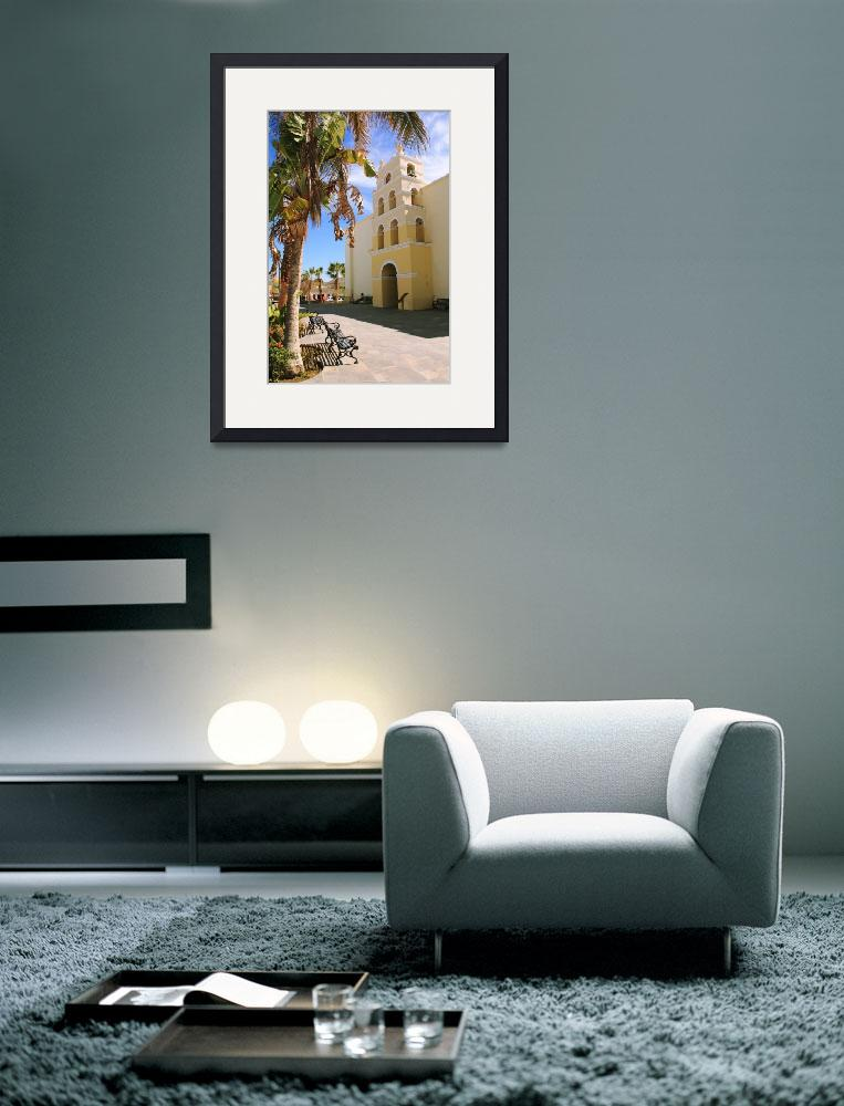 """""""Spanish Mission, Todos Santos, Los Cabos Mexico&quot  (2012) by RoupenBaker"""