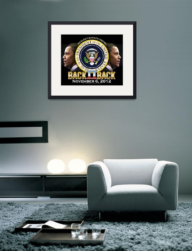 """Back to Back Obama 2012&quot  (2012) by DonThornton"