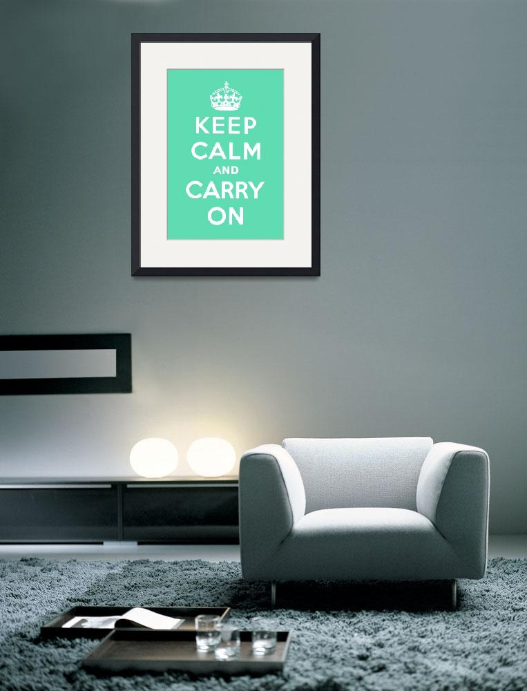 """Green Keep Calm And Carry On 9&quot  by oldies"