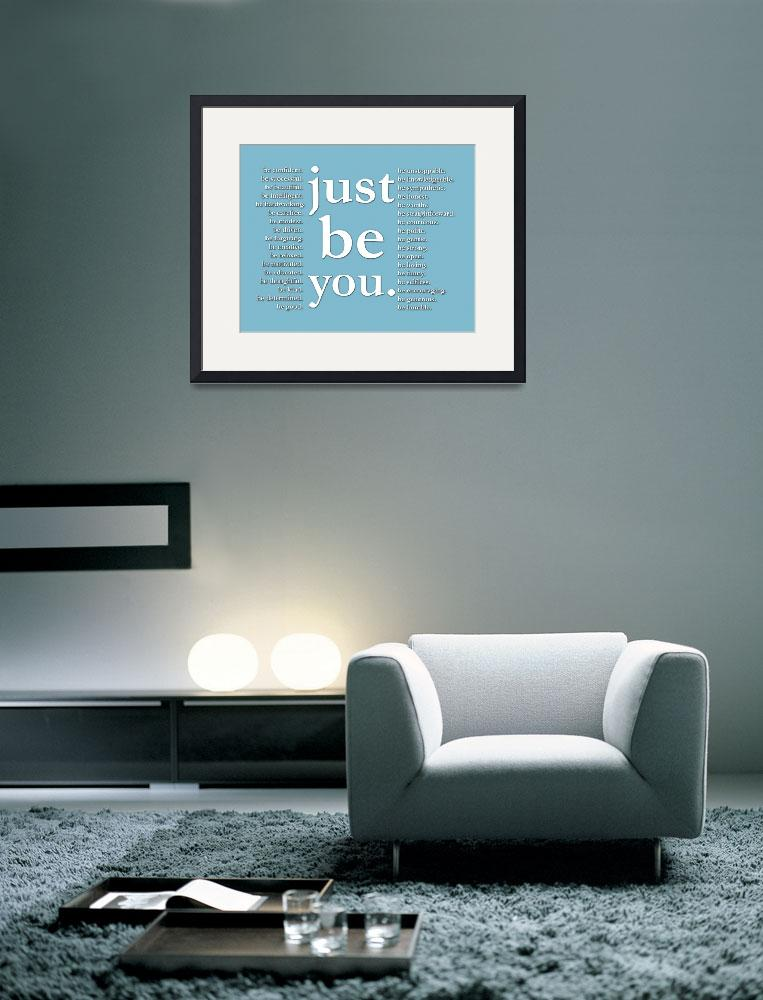 """just be you (blue)&quot  (2011) by Happinessinyourlife"