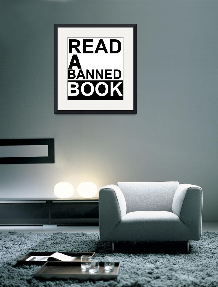 """""""Read a Banned Book&quot  (2010) by TuesdayMoon"""