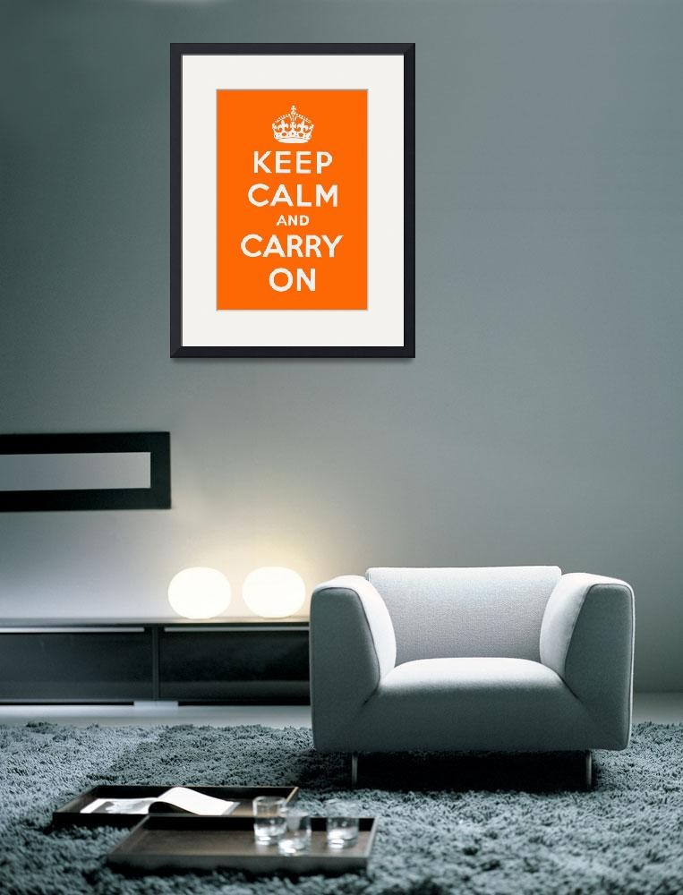 """""""Orange Keep Calm And Carry On 1&quot  by oldies"""