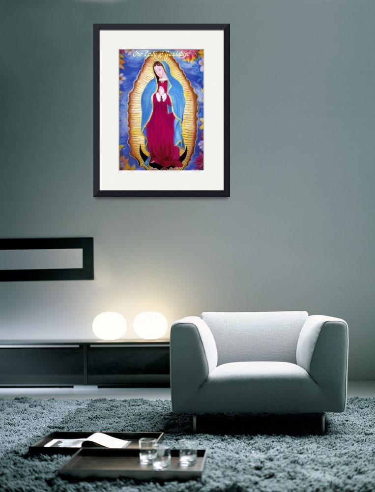 """Our Lady of Guadalupe""  (2006) by woodmaster"