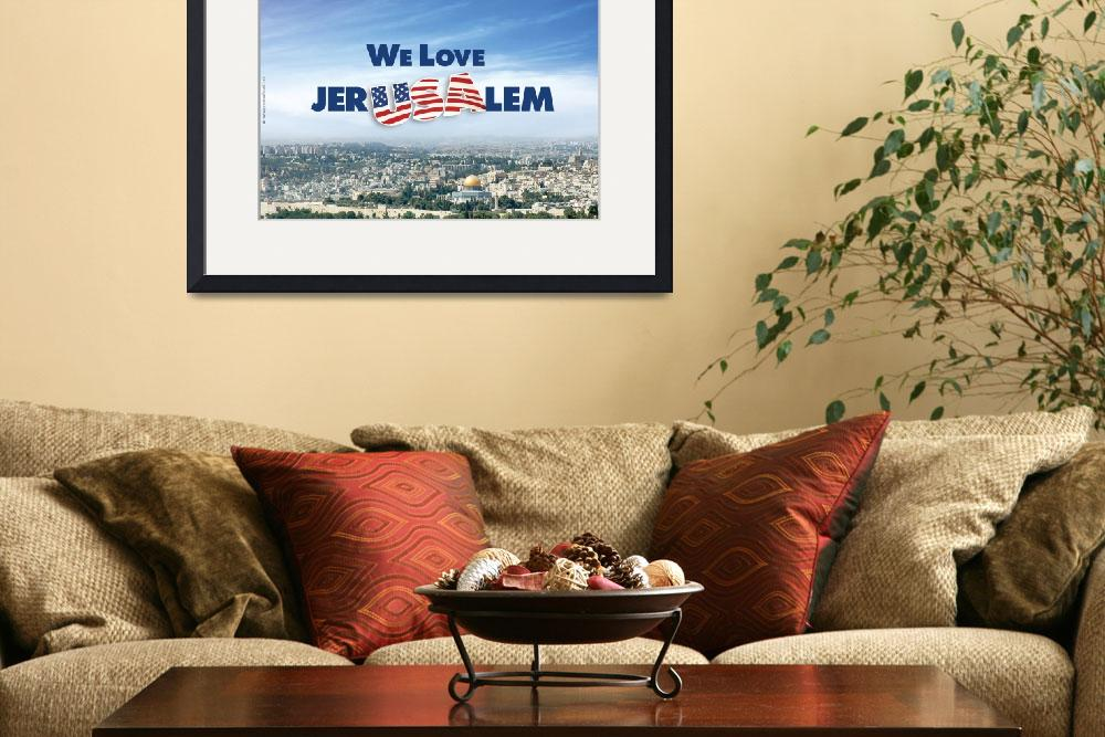 """""""We Love Jerusalem&quot  (2007) by PostersOfIsrael"""