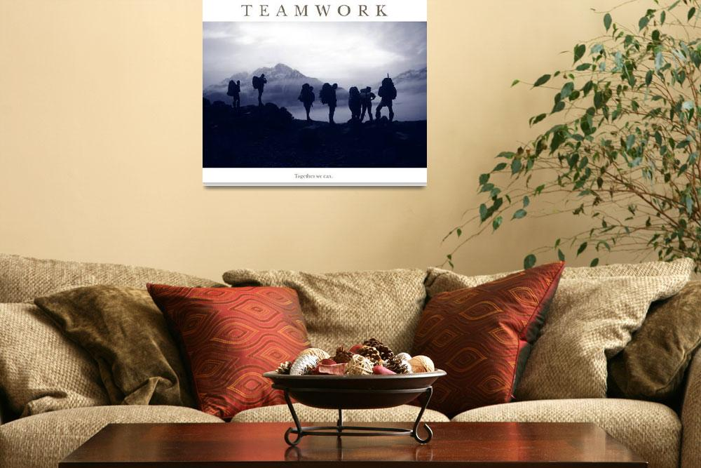 """""""Teamwork- Together we can Motivational Poster&quot  by adventureart"""