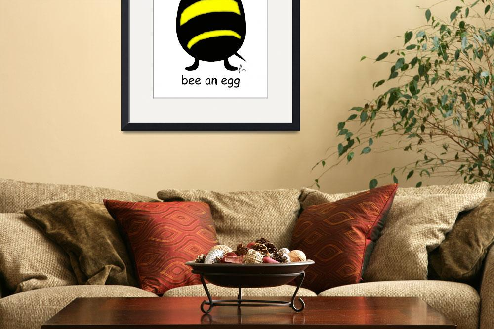 """""""bee an egg&quot  by flowie777"""