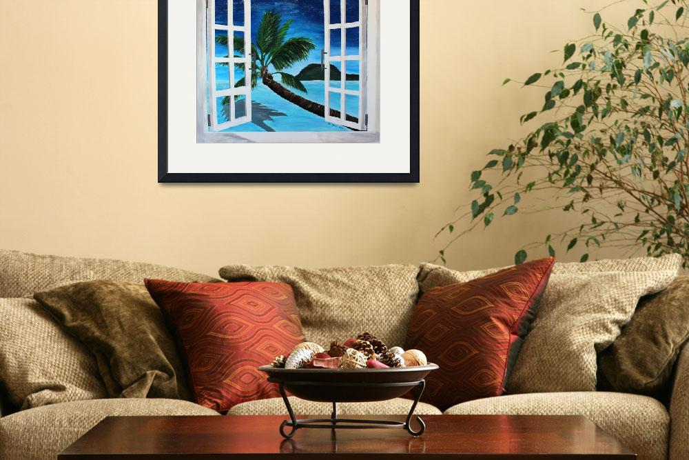 """Window to Paradise Beach&quot  (2012) by arthop77"