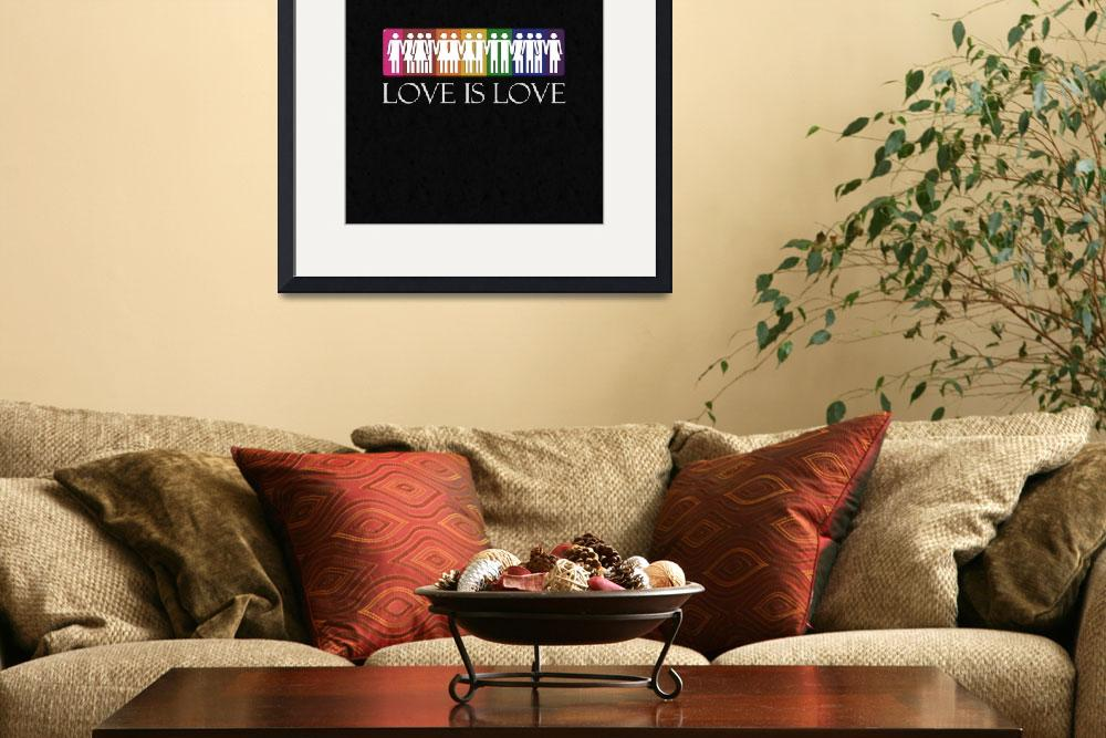 """""""Love is Love - LGBT Equality""""  by LiveLoudGraphics"""