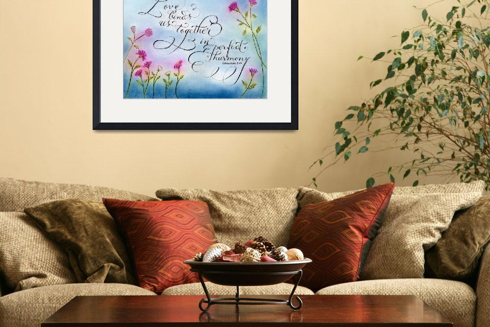 """""""love and harmony Colossians 3:14 calligraphy art&quot  (2013) by calligraphybymelissa"""