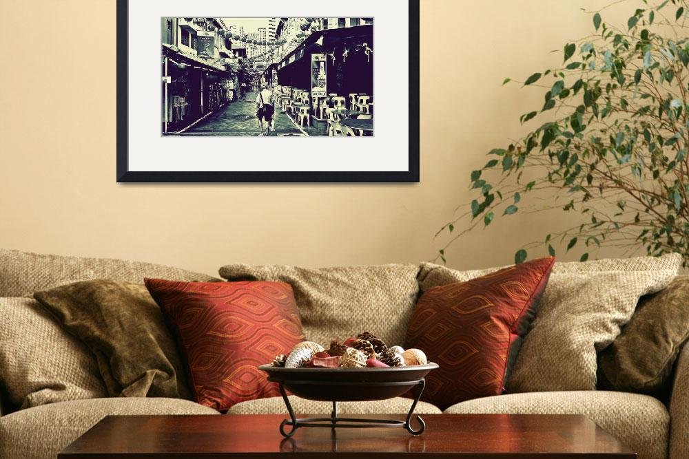"""Chinatown Street&quot  by sghomedeco"